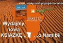Wydajemy (WYDALIŚMY!) nową książkę o Namibii!