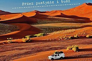 """Biblioteka – A. K. Kobusowie """"NAMIBIA. Przez pustynię i busz"""" – nowa książka o Namibii"""