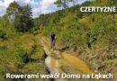 Beskid Niski – trasy rowerowe wokół Domu na Łąkach – CZERTYŻNE